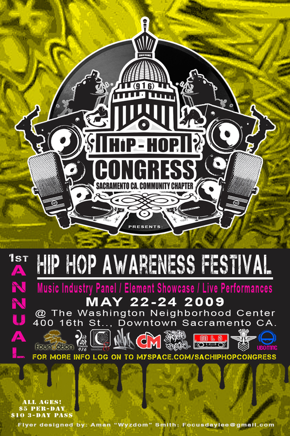 "Hip-Hop Awareness Festival is Brought to Sacramento Via Hip-Hop Congress, Sacramento, CA Community Chapter.  -- Photo Courtesy of Hip-Hop COngress and Flyer Created By Aman ""Wyzdom"" Smith"