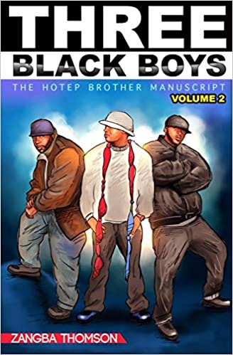 """Three Black Boys: The Hotep Brothers"" By Zangba Thomson"